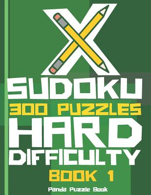 X Sudoku - 300 Puzzles Hard Difficulty - Book 1: Sudoku Variations - Sudoku X Puzzle Books