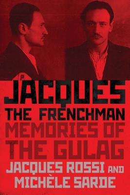 Jacques the Frenchman: Memories of the Gulag