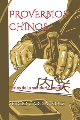 Proverbios Chinos: Perlas de la sabidur�a popular