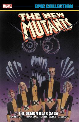 New Mutants Epic Collection Vol. 2: The Demon Bear Saga