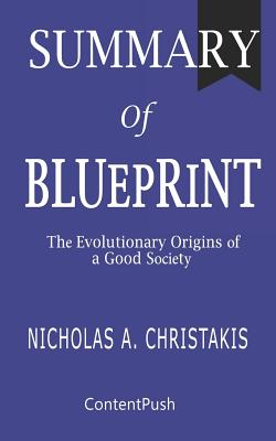 Summary of Blueprint: Nicholas A. Christakis - The Evolutionary Origins of a Good Society