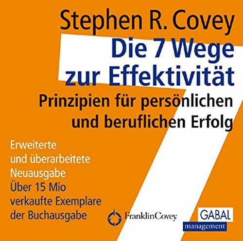 Die 7 Wege zur Effektivität. 10 CD's: Prinzipien für persönlichen und beruflichen Erfolg