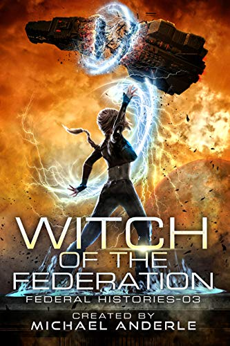 Witch Of The Federation III (Federal Histories, #3)