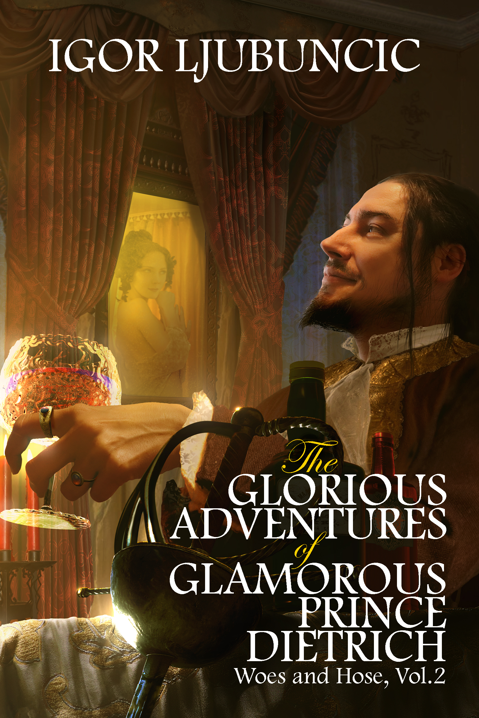 The Glorious Adventures of Glamorous Prince Dietrich (Woes and Hose, #2)