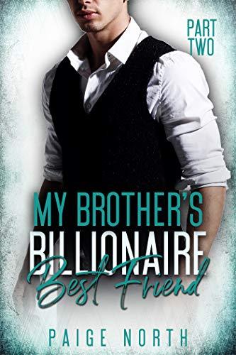 My Brother's Billionaire Best Friend (Part Two)
