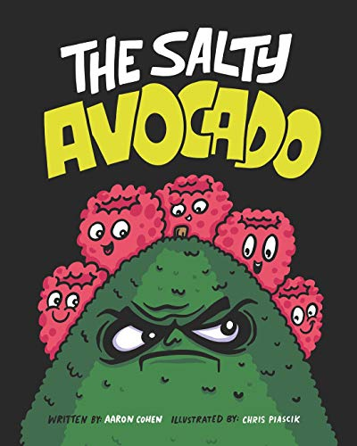 The Salty Avocado: A rotten fruit finds redemption after an accident through the perseverance of friends.