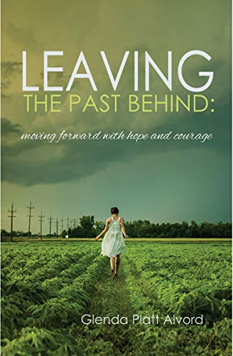 Leaving the Past Behind: Moving Forward with Hope and Courage