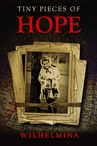 Tiny Pieces of Hope: A WW2 Jewish Girl Holocaust Survivor Memoir (World War 2 Biography)