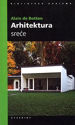 Arhitektura sreće: tajna umjetnost opremanja života