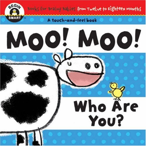 Moo! Moo! What Are You? (Begin Smart: Books for Smart Babies from Twelve to Eighteen Months)