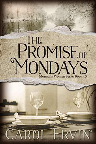 The Promise of Mondays (Mountain Women #10)