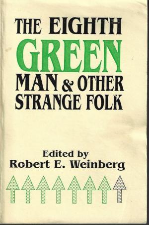 Eighth Green Man and Other Strange Folk