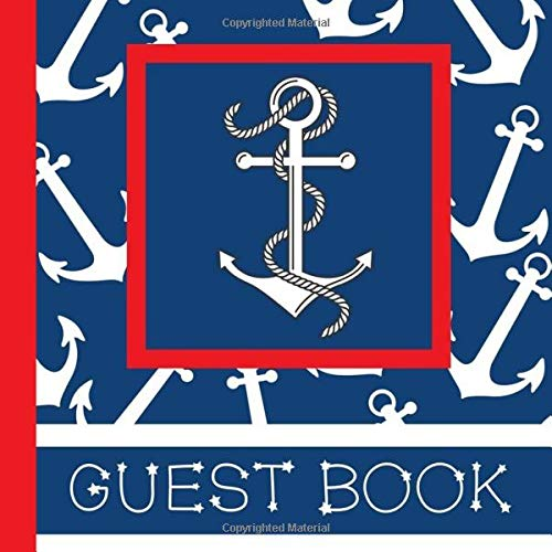 Guest Book: Anchor Party Guest Book Includes Picture Pages Plus Bonus Gift Tracker You Can Print Out to Make Your Birthday Party Even More Memorable ... Birthday Party Supplies) (Volume 1)