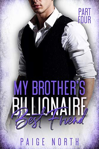 My Brother's Billionaire Best Friend (Part Four)
