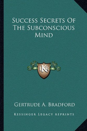 Success Secrets Of The Subconscious Mind