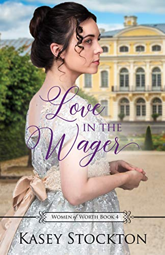 Love in the Wager (Women of Worth #4)