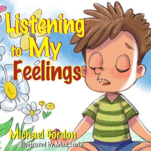 Listening to My Feelings: Children's books, ages 3 5, kids, boys