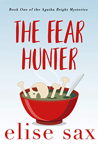 The Fear Hunter (Agatha Bright Mysteries, #1)