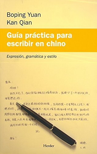 Guía práctica para escribir en chino. Expresión, gramática y estilo