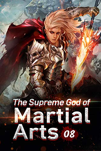 The Supreme God of Martial Arts 8: Digging Her Own Grave (Living Martial Legend: A Cultivaion Novel)