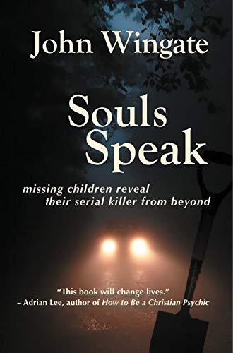Souls Speak: missing children reveal their serial killer from beyond