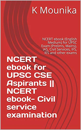 NCERT ebook for UPSC CSE Aspirants || NCERT ebook- Civil service examination: NCERT ebook (English Medium) for UPSC Exam (Prelims, Mains), IAS, Civil Services, IFS, IES and other exams