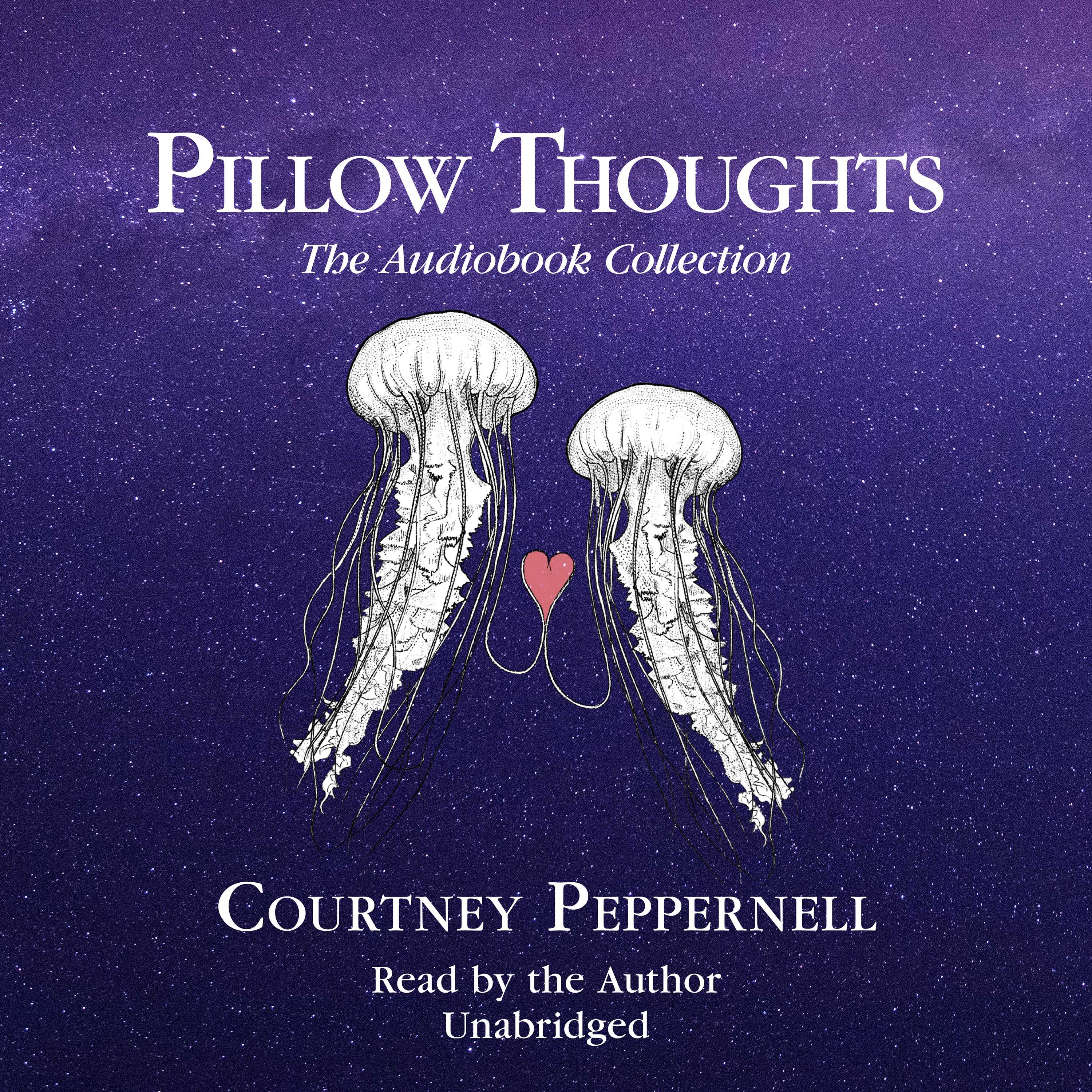 Pillow Thoughts: The Audiobook Collection (Pillow Thoughts #1 - #3)