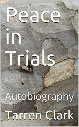 Peace in Trials: Autobiography