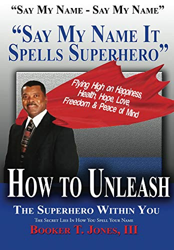 Say My Name It Spells Superhero: The Secret Lies In How You Spell Your Name