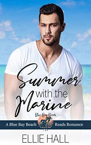 Summer with the Marine (Blue Bay Beach Reads Romance Book 1)
