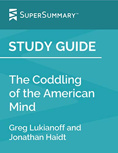 Study Guide: The Coddling of the American Mind by Greg Lukianoff and Jonathan Haidt