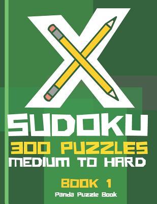X Sudoku - 300 Puzzles Medium to Hard - Book 1: Sudoku Variations - Sudoku X Puzzle Books