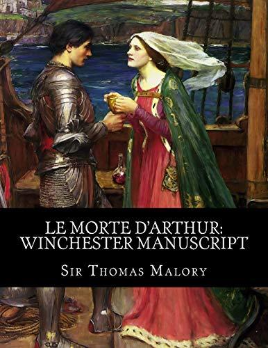 Le Morte D'Arthur: Winchester Manuscript
