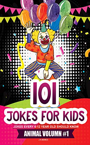 101 Jokes for kids - jokes and riddles Animal collections Volumn #1: funny jokes for 10 year old kids