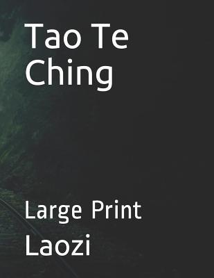 Tao Te Ching: Large Print