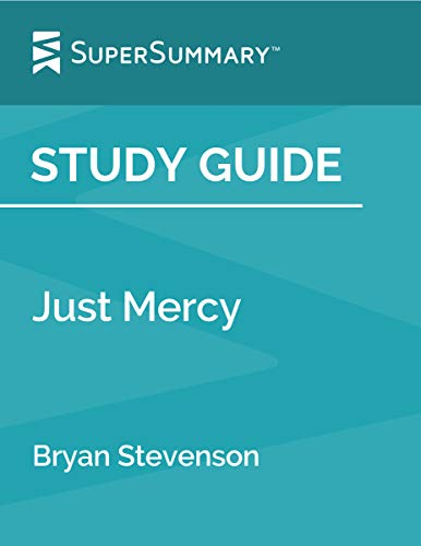 Study Guide: Just Mercy by Bryan Stevenson