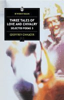 THREE TALES OF LOVE AND CHIVALRY SELECTED POEMS 3