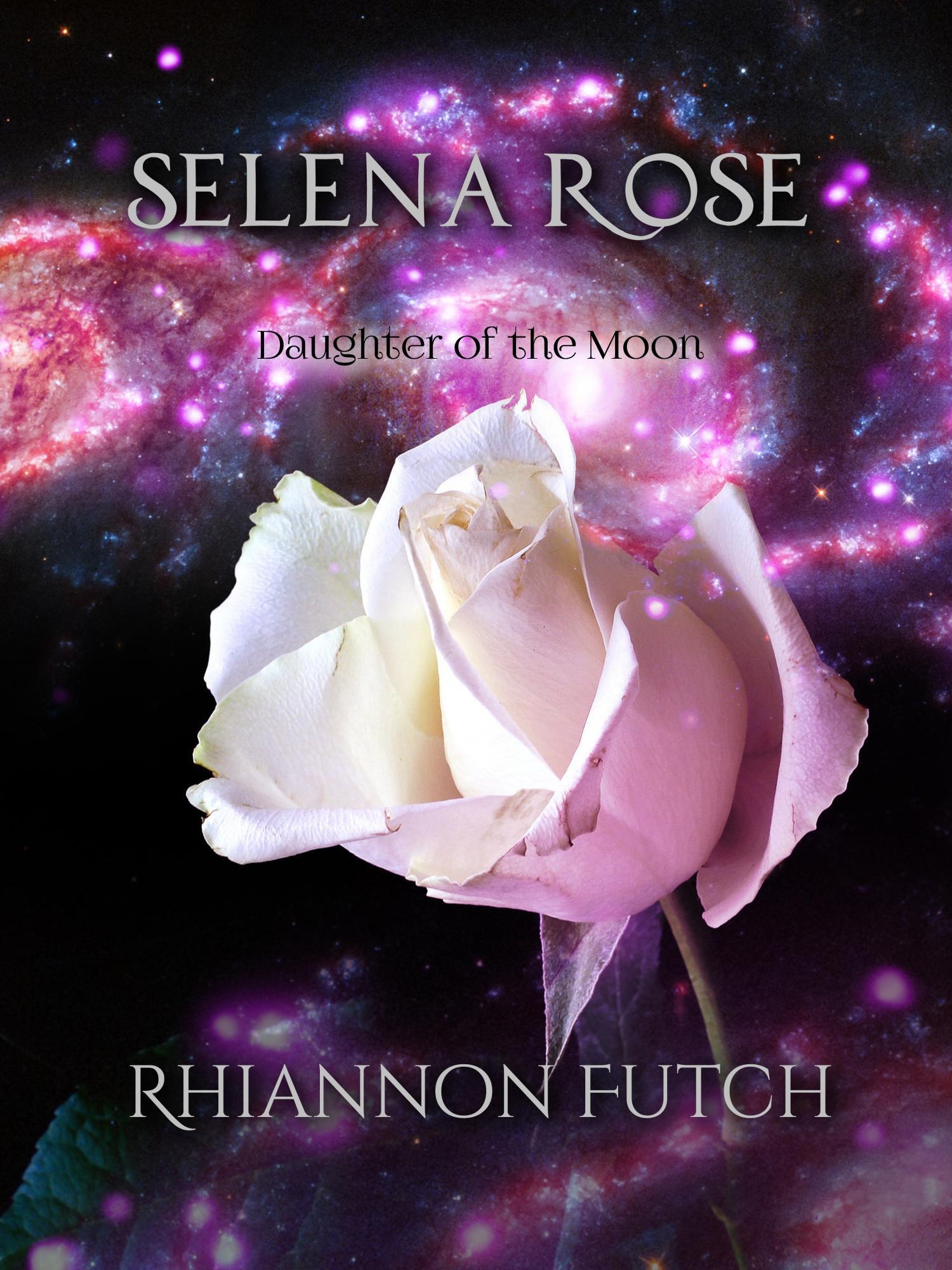 Selena Rose, Daughter of the Moon