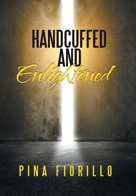 Handcuffed and Enlightened