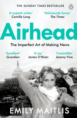 Airhead: The Imperfect Art of Making News