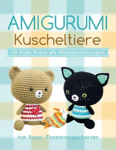 Amigurumi Kuscheltiere: 28 Suesse Tiere als Haekelanleitungen (Sayjais Amigurumi Haekelanleitungen) (Volume 5)