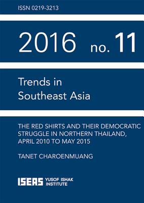 The Red Shirts and Their Democratic Struggle in Northern Thailand, April 2010 to May 2015