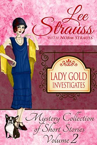 Lady Gold Investigates Volume 2 (Lady Gold Investigates #2)