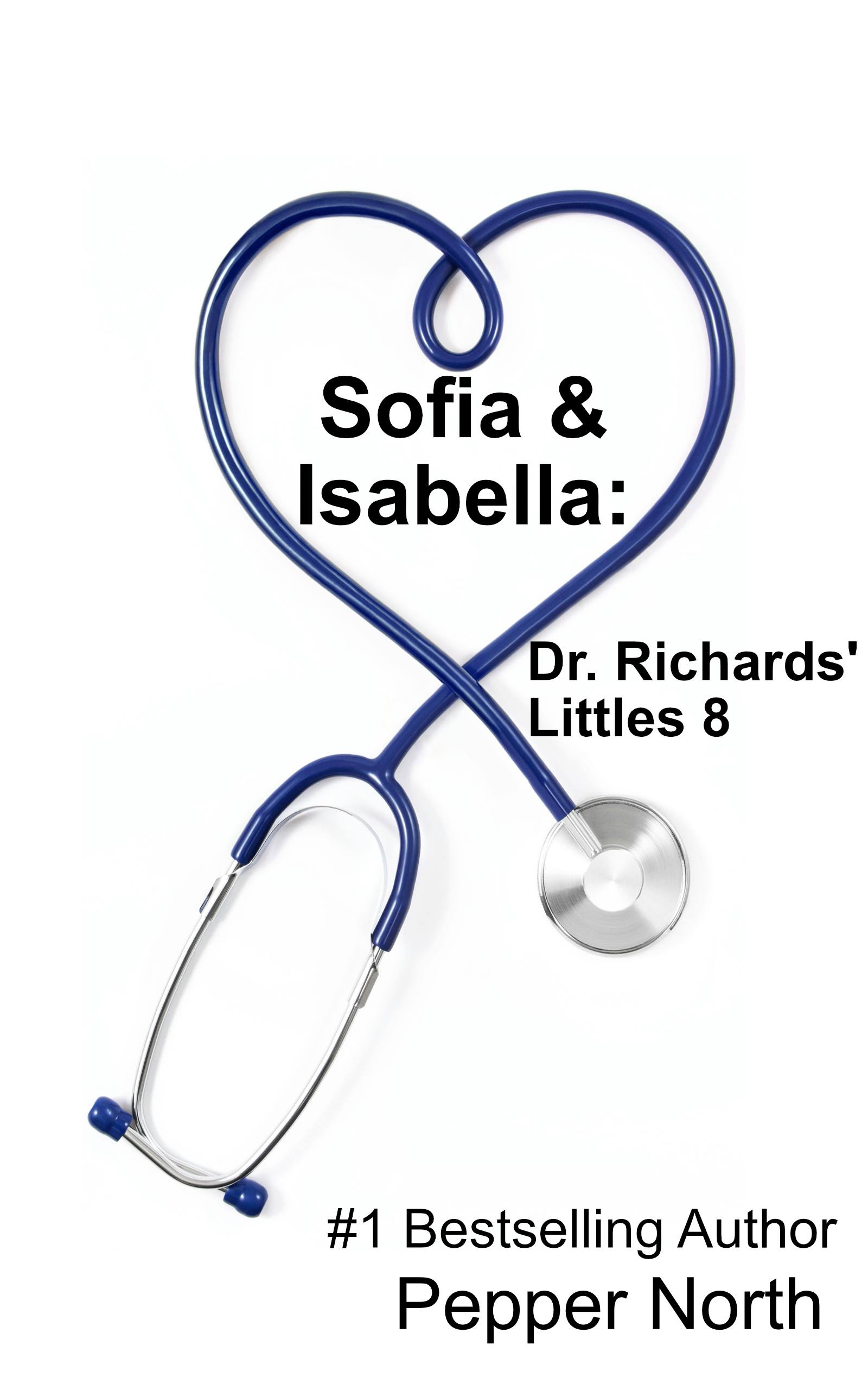 Sofia and Isabella (Dr. Richards' Littles #8)