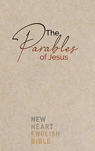 The Parables of Jesus: New Heart English Bible