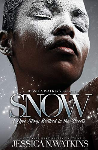Snow: A Love Story Birthed In The Streets