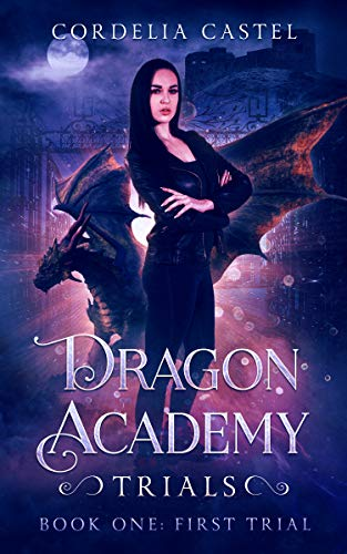 First Trial: An Urban Fantasy Academy Adventure (Dragon Academy Trials Book 1)