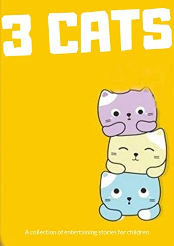 3 cats: ( fun bedtime story for kids ages 2-12-Perfect for Bedti) Great bedtime stories(Children's Book )
