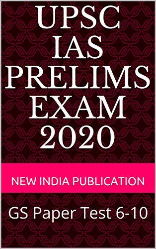 UPSC IAS Prelims Exam 2020: GS Paper Test 6-10
