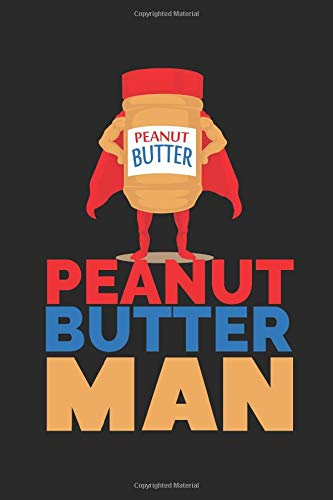 Peanut Butter Man: Notizbuch   Journal   Handlettering   Tagebuch  120 Linierte Seiten   ca. A 5   Erdnussbutter Buch I Erdnussbutter Geschenke I Peanutbutter